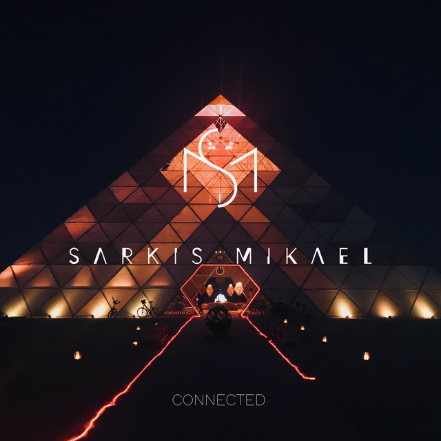 Connected by Sarkis Mikael (Melodic House & Techno, Deep Melodic, Progressive)