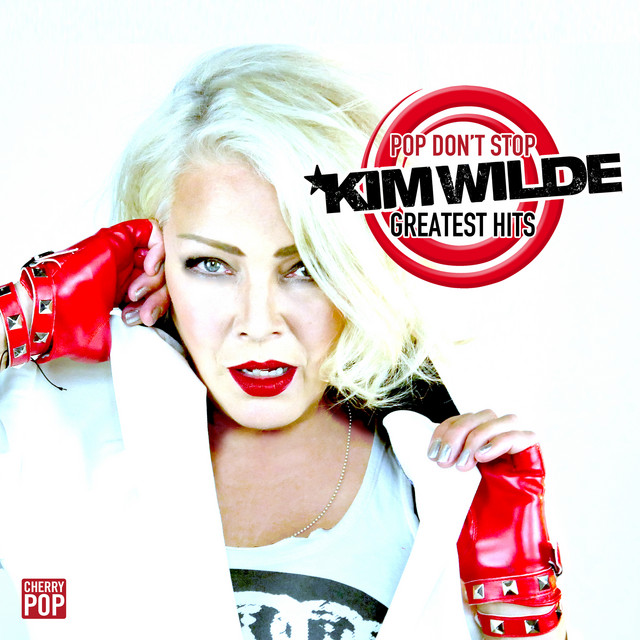 Kim Wilde - Pop Don't Stop: The Official Greatest Hits Playlist