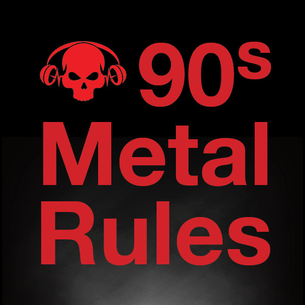 90s Metal Rules