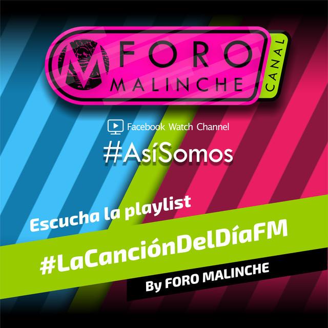 #LaCancionDelDiaFM by FORO MALINCHE
