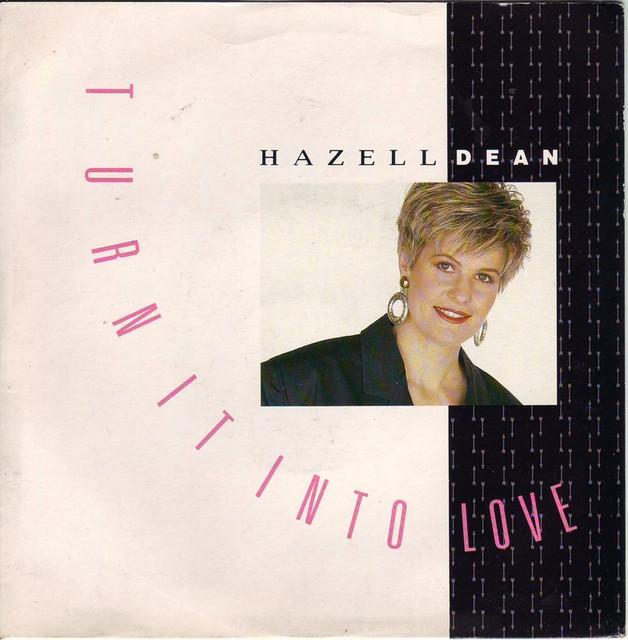 Hazell Dean - Turn It Into Love