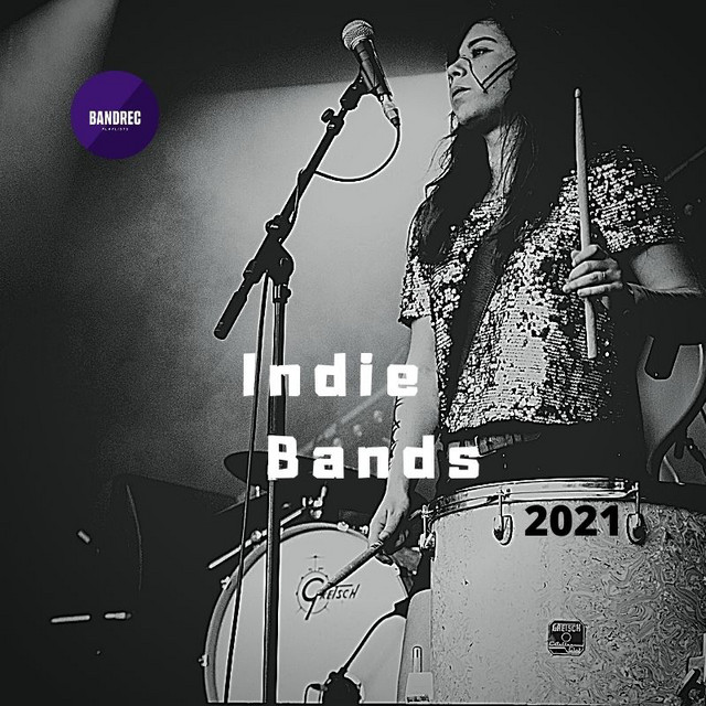 Indie Bands of 2021 | Indie Vibes 2021 | Indie Rock 2021