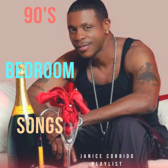 90 S R B Bedroom Songs Playlist 90 S Baby Making Music Mix Sexy R B Songs To Feel Spicy Playlist By Janice Corrido Spotify