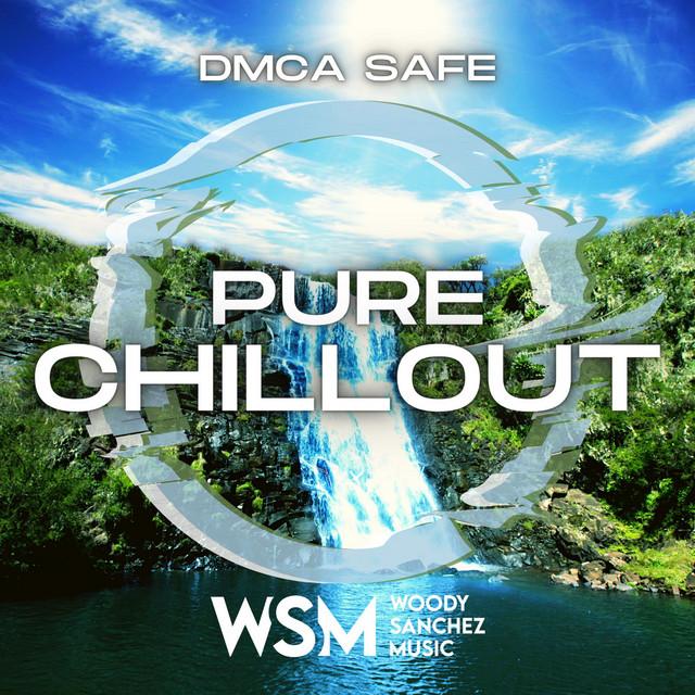 Stream Safe / DMCA Free - Pure Chillout 2021