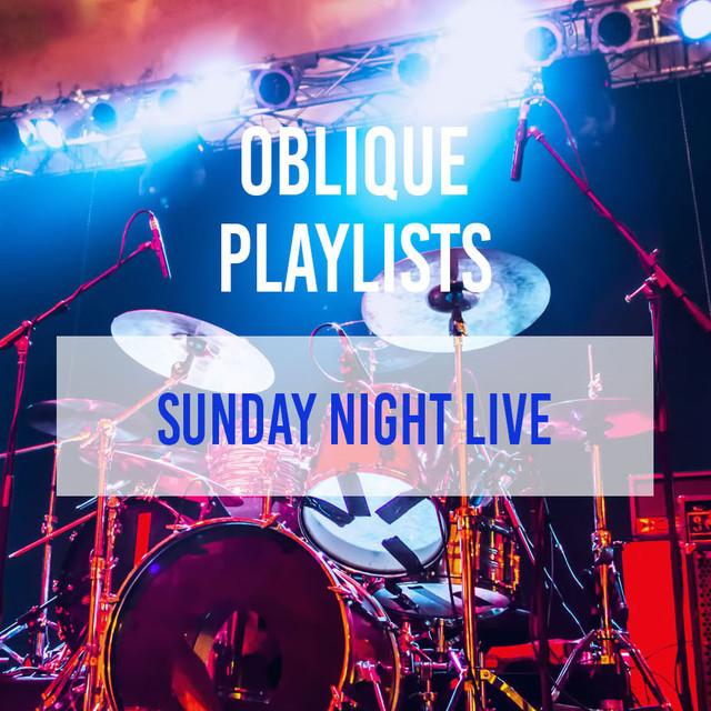 Oblique Sunday Night Live