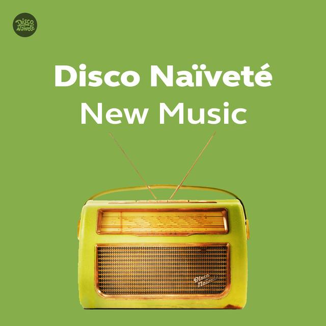 Disco Naïveté New Music