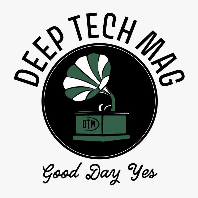 Deep Tech Mag Official - Deep House, Tech House, Minimal, House, Melodic House/Techno
