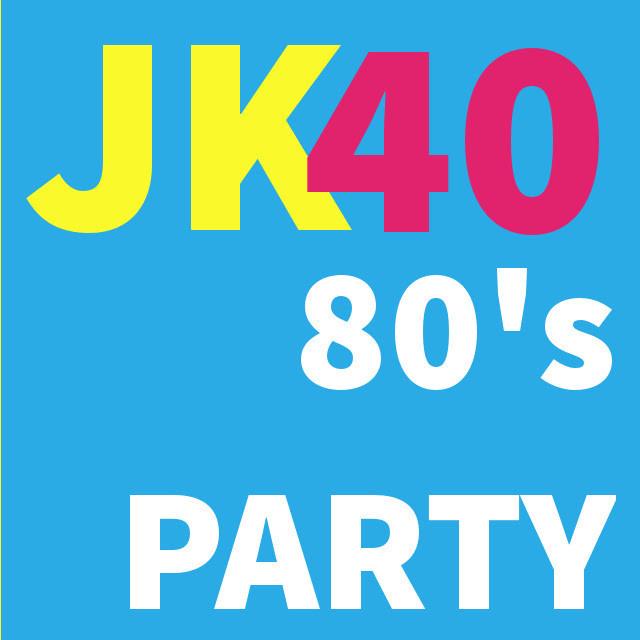 JK40 80's Party