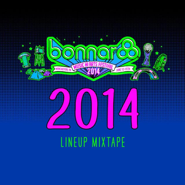 The Official Bonnaroo 2014 Lineup MixTape