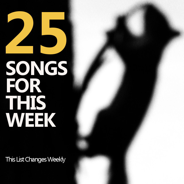 25 Songs for This Week