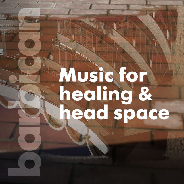 Music for healing and head space