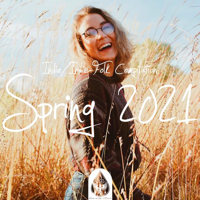 Indie/Indie-Folk Compilation - Spring 2021 🌼 (alexrainbirdMusic)