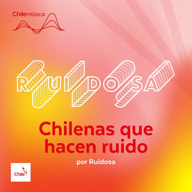 Chilenas que hacen ruido