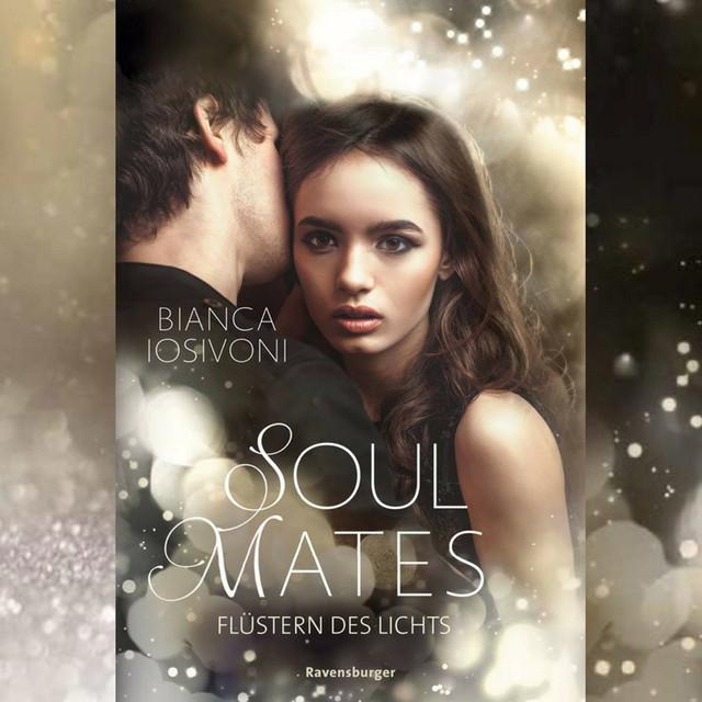 Soul Mates - Flüstern des Lichts (Bianca Iosivoni)