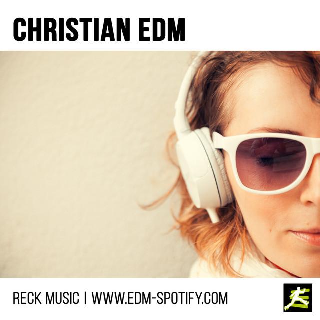 Christian EDM | www.edm-spotify.com