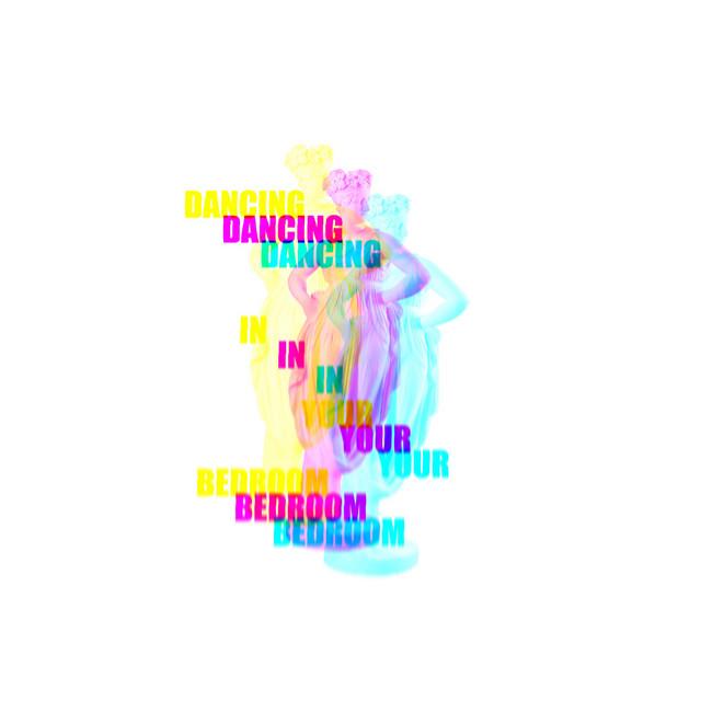 dancing in your bedroom