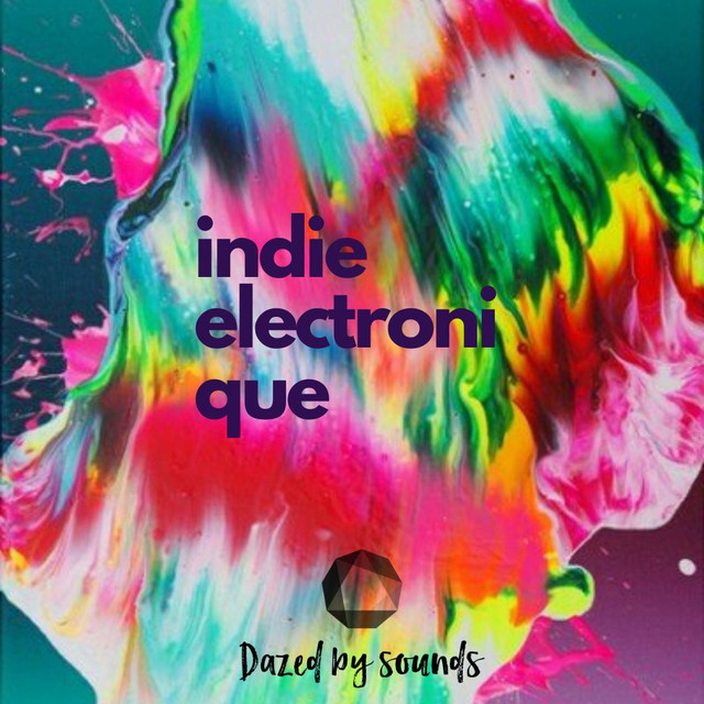 Indie Electronique [Electronic Pop, Synth Pop, Nu Disco, Deep House]