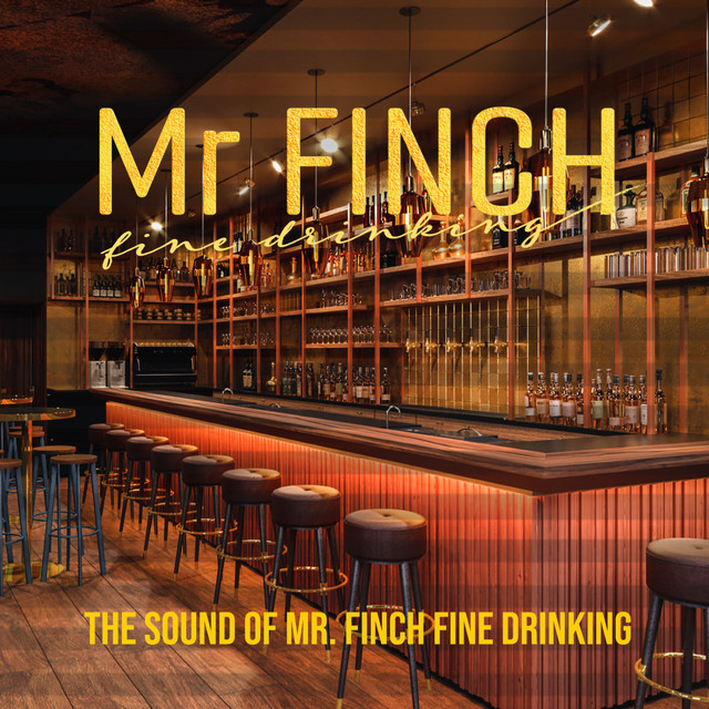The Sound of Mr. Finch - fine drinking