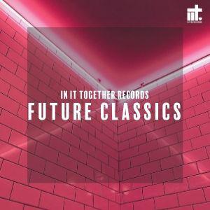 In It Together Records - Future Classics