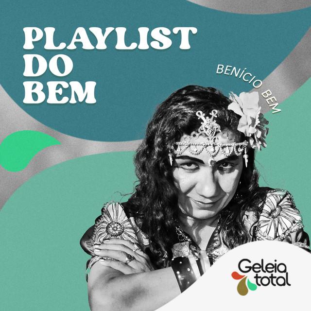 Playlist do Bem por Benício Bem - Geleia Total