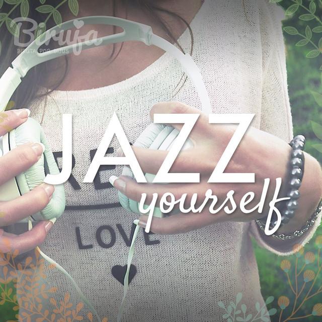 Jazz yourself