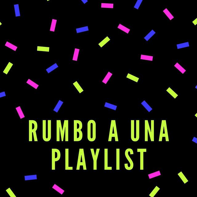 Rumbo a una playlist