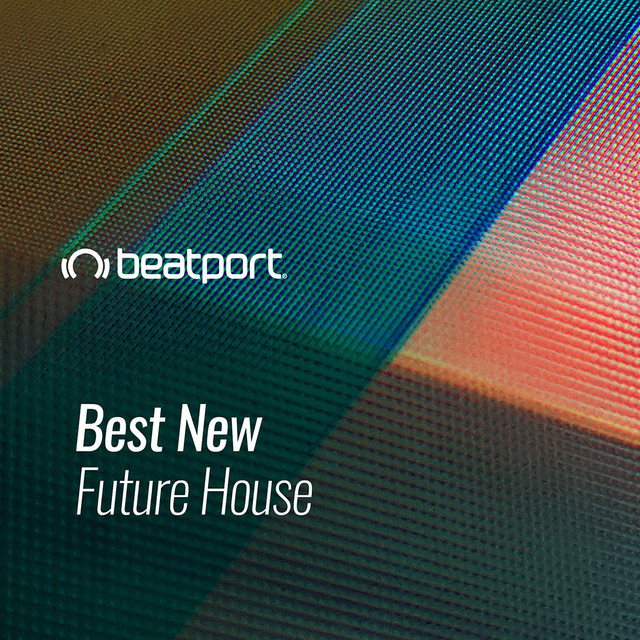 Beatport Best New Future House May 2021