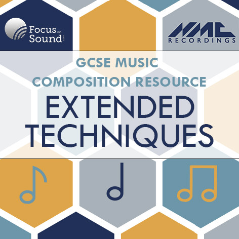 GCSE Composition: Extended Techniques