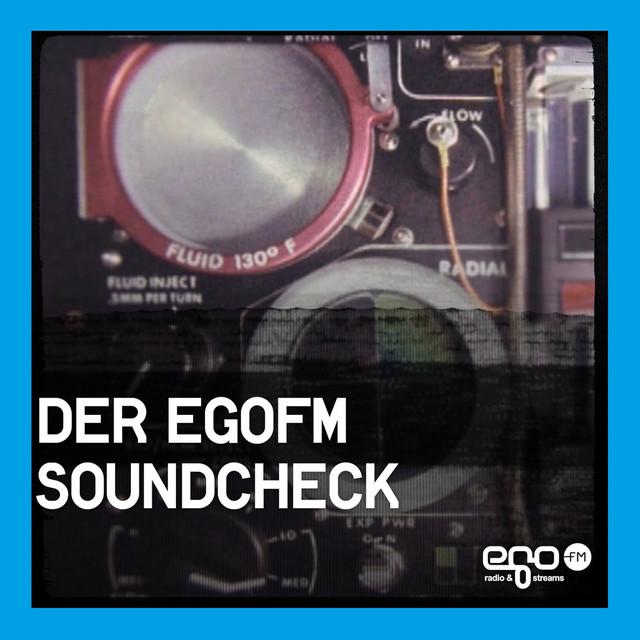 egoFM Soundcheck: Die neuesten Songs der Woche | egoFM