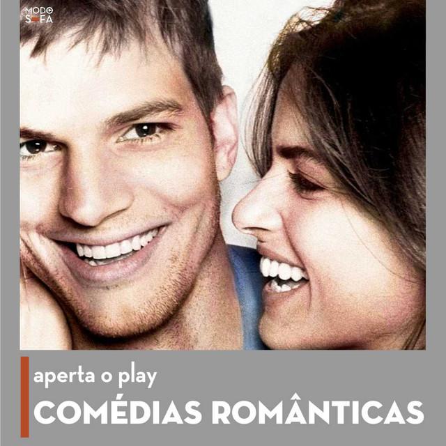 Aperta o Play: Comédias Românticas