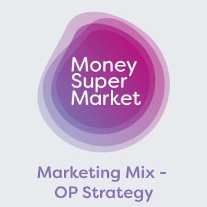 MoneySuperMarket Marketing Mix - OP Strategy