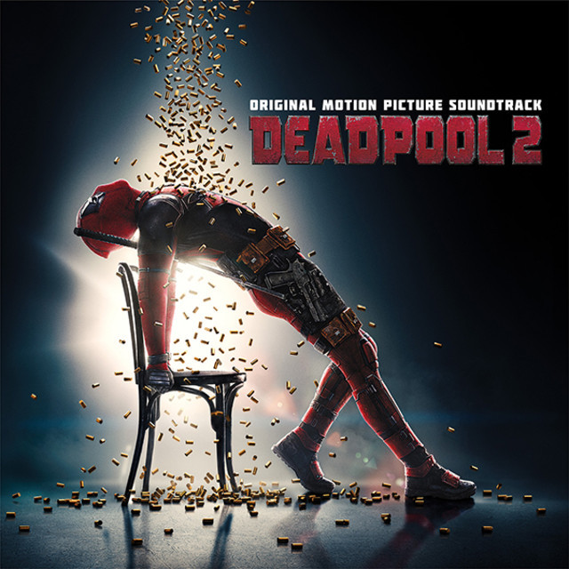 Deadpool 2 Soundtrack (Official)