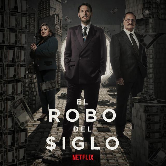 El Robo del Siglo / The Great Heist - Official Playlist