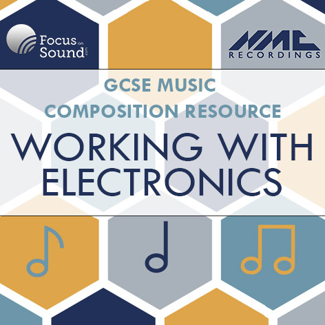 GCSE Composition: Working with electronics