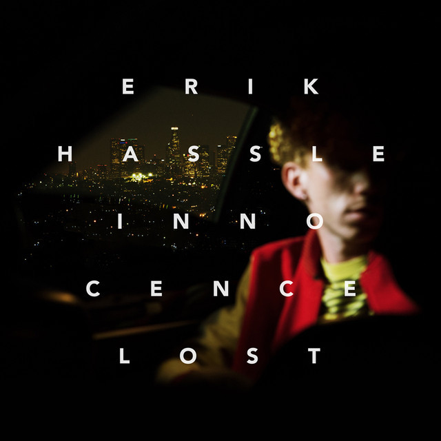 Erik Hassle - Innocence Lost
