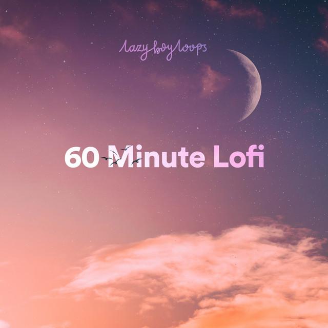 60 Minute Lofi 🕛