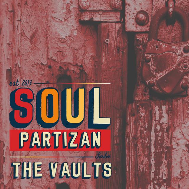 Soul Partizan Radio Roadshow: The Vaults