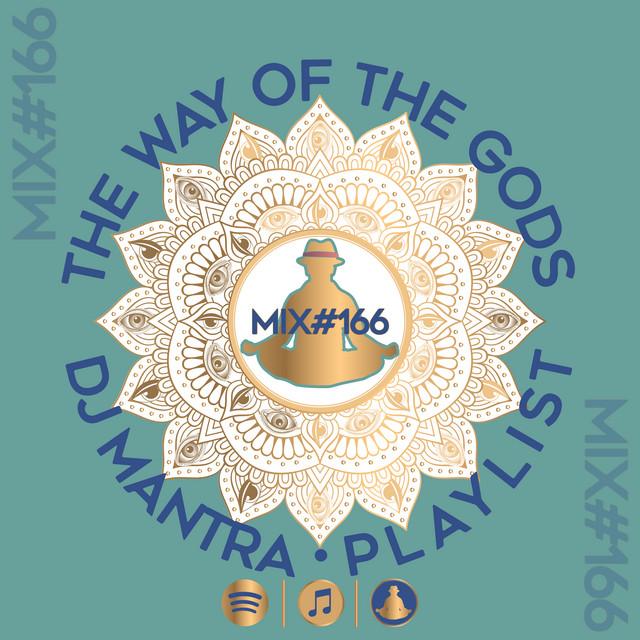 Way of The Gods Mix# 166 - DJ Mantra