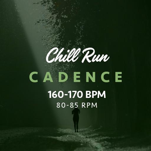 Run Chill Cadence 160-170bpm