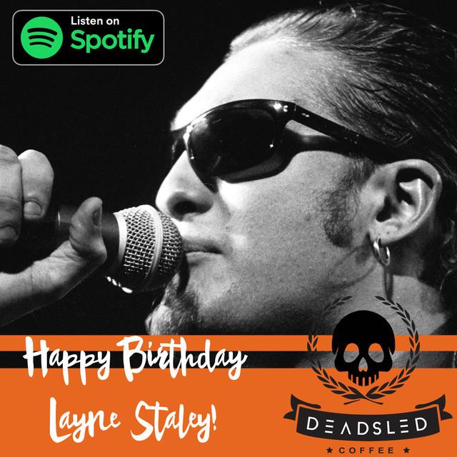 Happy Birthday Layne Staley