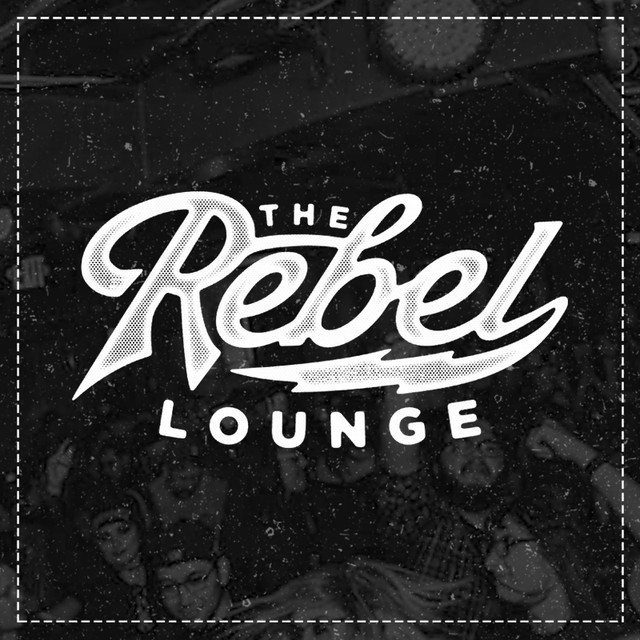 THE REBEL LOUNGE Upcoming Shows
