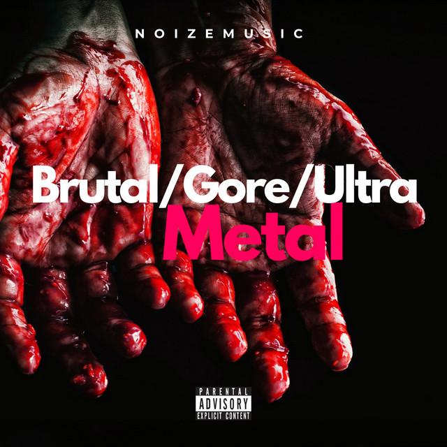 Brutal/Gore/Ultra Metal / NoizeMusic