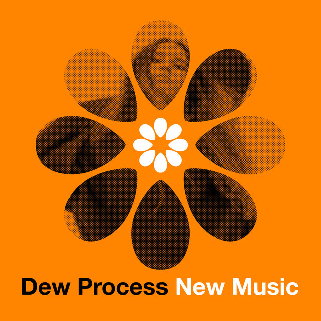 Dew Process New Music