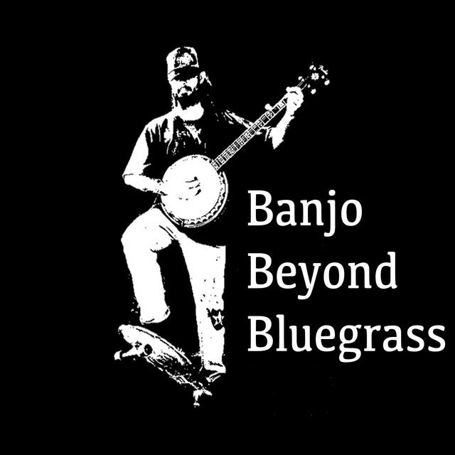 Banjo Beyond Bluegrass