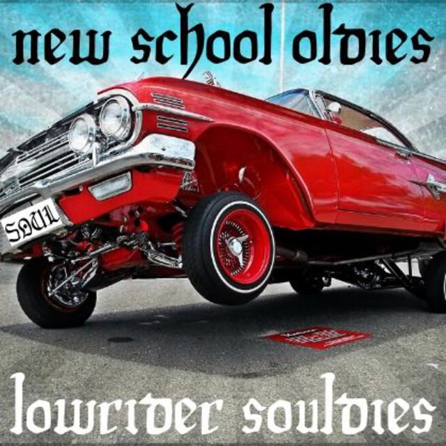 New School Oldies (Lowrider Souldies)