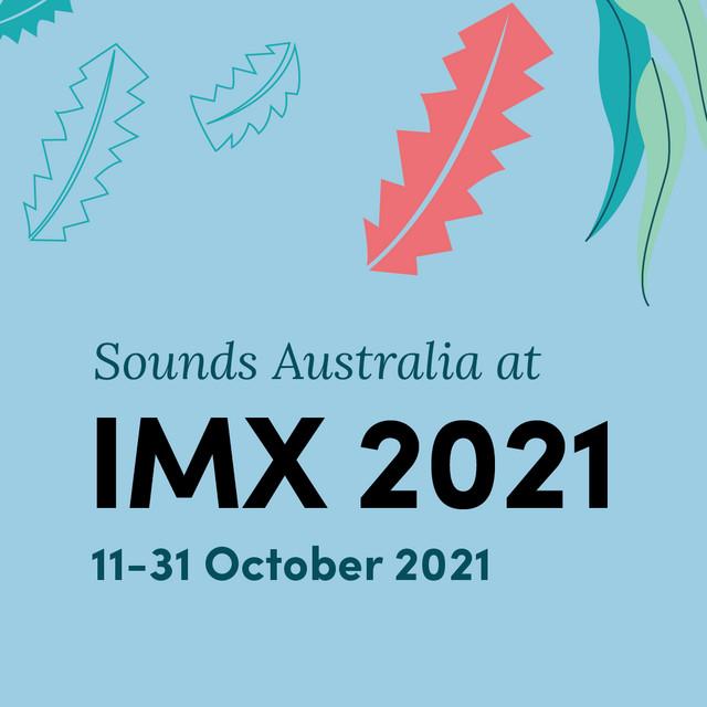Sounds Australia At IMX 2021