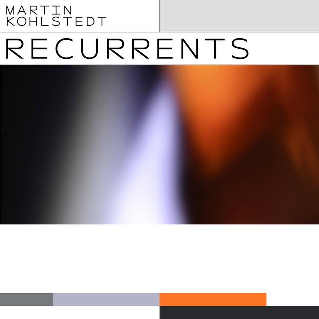 Martin Kohlstedt Recurrents