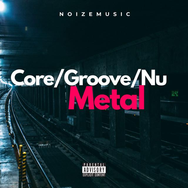Core/Goove/Nu Metal / NoizeMusic