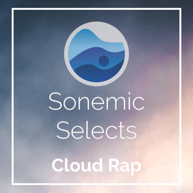 Cloud Rap | Sonemic Selects