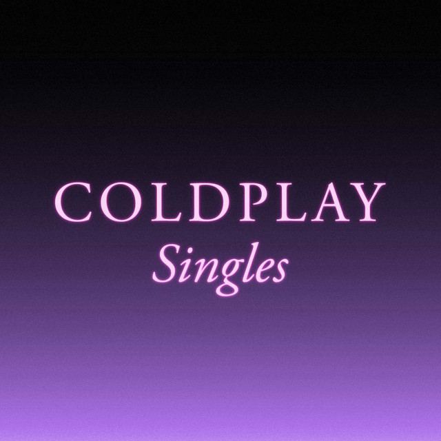 Coldplay Singles (inc My Universe & Music Of The Spheres)